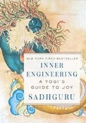 Okładka książki Inner Engineering: A Yogis Guide to Joy Sadhguru