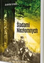 Okładka książki Śladami Niezłomnych Jacek Karczewski