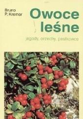 Okładka książki Owoce leśne. Jagody, orzechy, pestkowce. Bruno P. Kremer