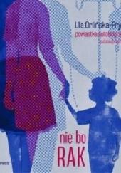 Okładka książki Nie bo rak. Powiastka autobiograficzna. Ula Orlińska-Frymus