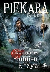 Okładka książki Świat inkwizytorów. Płomień i krzyż t. III Jacek Piekara