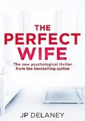 Okładka książki The Perfect Wife JP Delaney