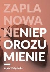 Okładka książki Zaplanowane nieporozumienie Agata Wielgołaska