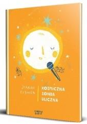 Okładka książki Kosmiczna sonda uliczna Joanna Rusinek