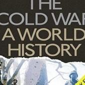 Okładka książki The Cold War. A World History Odd Arne Westad