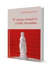 Okładka książki W stronę rytuałów i Galla Anonima Jacek Banaszkiewicz