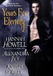 Okładka książki Yours For Eternity Hannah Howell,Alexandra Ivy,Kaitlin O'Riley