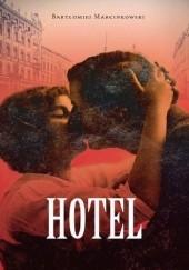 Okładka książki Hotel Bartłomiej Marcinkowski