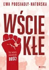 Okładka książki Wściekłe Ewa Podsiadły-Natorska