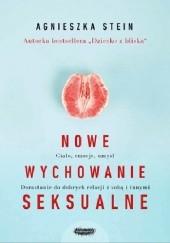 Okładka książki Nowe wychowanie seksualne Agnieszka Stein