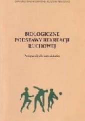 Okładka książki Biologiczne podstawy rekreacji ruchowej Anna Kęska