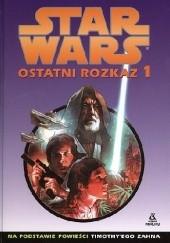 Okładka książki Star Wars Ostatni Rozkaz 1 Mike Baron,Eric Shanower