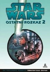 Okładka książki Star Wars Ostatni Rozkaz 2 Mike Baron,Eric Shanower