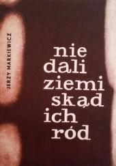 Okładka książki Nie dali ziemi skąd ich ród. Zamojszczyzna 27 XI 1942 - 31 XII 1943 Jerzy Markiewicz