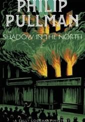 Okładka książki The Shadow in the North Philip Pullman