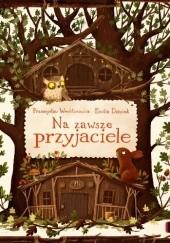 Okładka książki Na zawsze przyjaciele Przemysław Wechterowicz,Emilia Dziubak