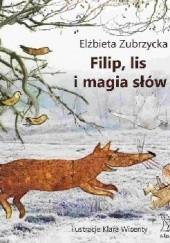Okładka książki Filip, lis i magia słów Elżbieta Zubrzycka