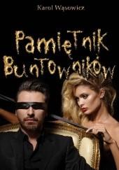 Okładka książki Pamiętnik buntowników Karol Wąsowicz