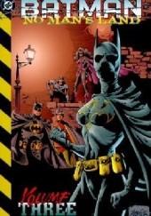 Okładka książki Batman- No Man's Land Vol.3 Greg Rucka,Dan Jurgens,Mike Deodato Jr.,Rick Burchett,Larry Hama,Kelley Puckett,Damion Scott