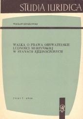 Okładka książki Walka o prawa obywatelskie ludności murzyńskiej w Stanach Zjednoczonych Wacław Szyszkowski