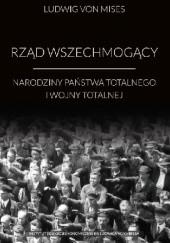 Okładka książki Rząd wszechmogący Ludwig von Mises