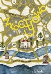 Okładka książki Złociejowo Katarzyna Ryrych