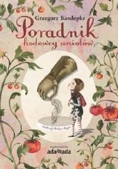 Okładka książki Poradnik hodowcy aniołów Grzegorz Kasdepke