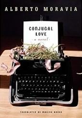Okładka książki Conjugal Love Alberto Moravia