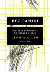 Okładka książki Bez paniki: Zostałaś stworzona do czegoś więcej Jennie Allen