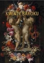 Okładka książki Kwiaty baroku Maciej Sadowski