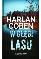 Okładka książki W głębi lasu Harlan Coben