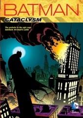 Okładka książki Batman: Cataclysm Alan Grant,Rick Burchett,Chuck Dixon,Klaus Janson,Jim Balent,Graham Nolan,Jim Aparo,Eduardo Barreto