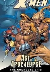Okładka książki X-Men: Age of Apocalypse – The Complete Epic tom 1 Brian K. Vaughan,Scott Lobdell,Ralph Macchio,Judd Winick,Terry Kavanagh,John Francis Moore
