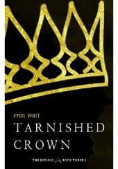 Okładka książki Tarnished Crown Erin Watt