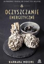 Okładka książki Oczyszczanie energetyczne Barbara Moore