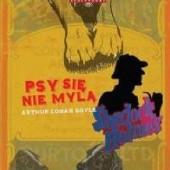 Okładka książki Psy się nie mylą Arthur Conan Doyle