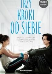Okładka książki Trzy kroki od siebie Rachael Lippincott,Mikki Daughtry,Tobias Iaconis