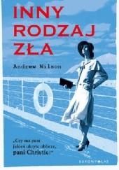 Okładka książki Inny rodzaj zła Andrew Wilson