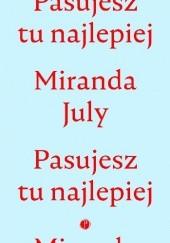 Okładka książki Pasujesz tu najlepiej Miranda July
