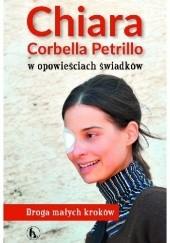 Okładka książki Chiara Corbella Petrillo w opowieściach świadków. Droga małych kroków praca zbiorowa