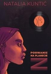 Okładka książki Porwanie na planecie Z Natalia Kuntić