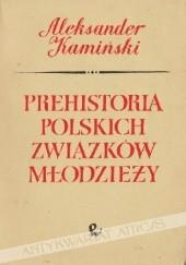 Okładka książki Prehistoria Polskich związków młodzieży Aleksander Kamiński