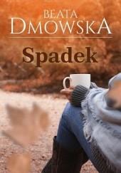 Okładka książki Spadek Beata Dmowska