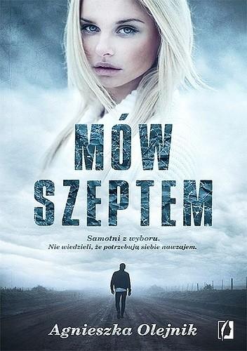 Okładka książki Mów szeptem Agnieszka Olejnik
