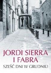 Okładka książki Sześć dni w grudniu Jordi Sierra i Fabra
