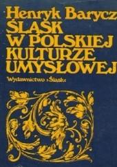 Okładka książki Śląsk w polskiej kulturze umysłowej Henryk Barycz