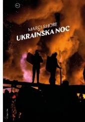 Okładka książki Ukraińska noc Marci Shore