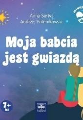 Okładka książki Moja babcia jest gwiazdą Anna Sołtys,Andrzej Potemkowski