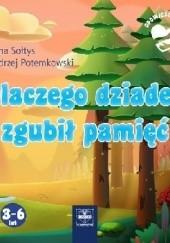 Okładka książki Dlaczego dziadek zgubił pamięć Anna Sołtys,Andrzej Potemkowski