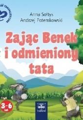 Okładka książki Zając Benek i odmieniony tata Anna Sołtys,Andrzej Potemkowski